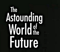 Astounding World of the future